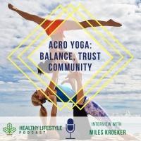 Acro Yoga - Balance, Trust, Communication with Miles Kroeker