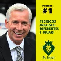 Podcast PL Brasil #1 - A situação dos técnicos ingleses na Premier League