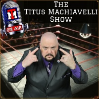 The Titus Machiavelli Show