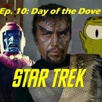 "Season 1, Episode 10: ""Day of the Dove"" (TOS) with Bill Hedrick"