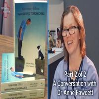 Veterinary Ethics - Part 2-Dr Anne Fawcett