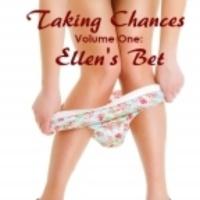 Taking Chances - Episode One: Ellen's Be