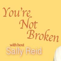 You're Not Broken