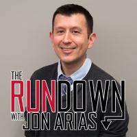 The Rundown with Jon Arias