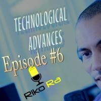 Episode #6 ( Technological Advances )