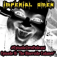 EPZ #16 Riverside Cadaver by Imperial Omen