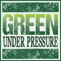 Green Under Pressure