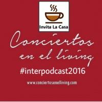 Conciertos en el Living de Invita la Casa #interpodcast2016