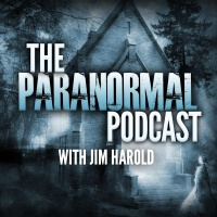 Jim Harold: The Paranormal Podcast Guy Since 2005.  Interviews On Real Paranormal Activity