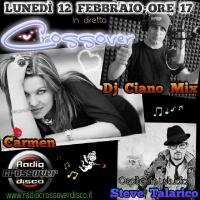 CROSSOVER - DJ CIANO MIX - CARMEN - OSPITE STEVE TALARICO
