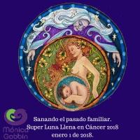 Sanando el pasado familiar. Super Luna Llena en Cáncer 2018 enero 1 de 2018
