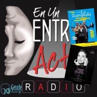 """""""La Teatropedia"""" y """"Addio Del Passato"""" protagonistas de En Un Entreacto Radio"""