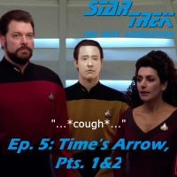 "Season 1, Episode 5: ""Time's Arrow, Pts. 1&2"" (TNG) with Frank and Sonja"