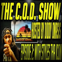 "THE C.O.D. SHOW EPISODE 2: ""GET OUT MY LOBBY"" with special guest STYLES THA ICON"