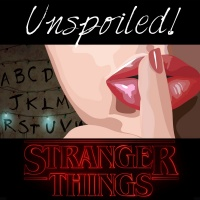 UNspoiled! Stranger Things