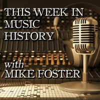 This Week in Music History with Mike Foster - 8/7/17