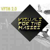 VFTM 2.0 - VISUALS FOR THE MASSES