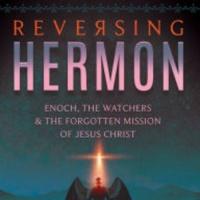 Conspirinormal Episode 159- Dr. Michael S. Heiser 3 (Reversing Hermon)