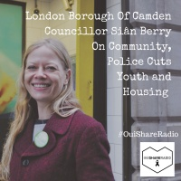 Camden Councillor Siân Berry On Community,  Police Cuts,  Youth and  Housing