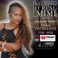 Keepin' It Real With Mimi 3/8/18