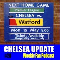 Chelsea Update #20 ( 14/05/17 )