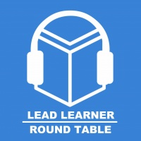 Lead Learner Round Table