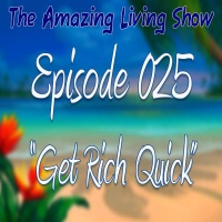 "EP025 ""Get Rich Quick"""