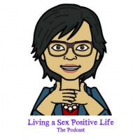 E3 - What does it mean to live a Sex Positive Life?