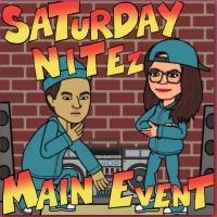 #SaturdayNitezMainEVENT