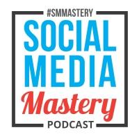 The Social Media Mastery Podcast