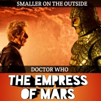 Episode 81 - The Empress of Mars (Doctor Who)