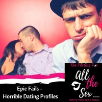 Epic Fail - Horrible Dating Profiles