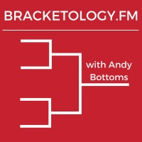 Bracketology.FM with Andy Bottoms