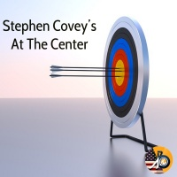 Stephen Covey - At The Center