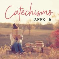 CATECHISMO ANNO A - Nuovi Orizzonti