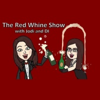 The Red Whine Show with Jodi and Di - 10/7/2015
