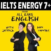 IELTS Energy English Podcast | IELTS English Speaking Practice 7+ | IELTS Test Strategy | IELTS Engl