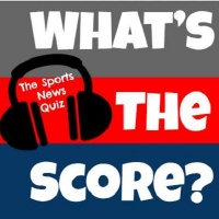 What's the Score? The Sports News Quiz #48: Year in Review Edition