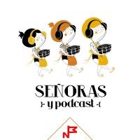 Señoras y Podcast
