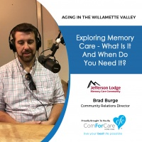 10/24/17: Brad Burge with Jefferson Lodge Memory Care Community | Exploring Memory Care - What is it and when do you need it?