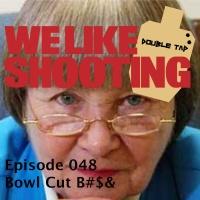 WLS Double Tap 048 - Bowl Cut B#$&