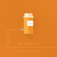The Enoch Pill