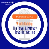 Wealthy Wednesday - The Power and Pathway Towards Investing | Lakeisha McKnight
