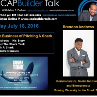 CAPBuilder Talk Radio- The Business of Pitching A Shark with Brandon Andrews