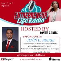 Entrepreneur Life Radio w/ Host Connie S. Falls - Guest Jevin Hodge