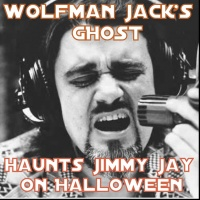 Wolfman Jack's Ghost Haunts Jimmy Jay On Halloween 10 31 17