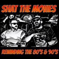 Shat The Movies Podcast