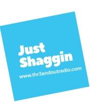 Just Shaggin w/ Trey Snide