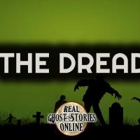 The Dread   Haunted, Paranormal, & Supernatural