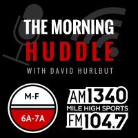 The Morning Huddle with David Hurlbut | Mile High Sports